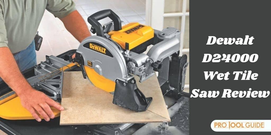Dewalt D24000 Wet Tile Saw Review