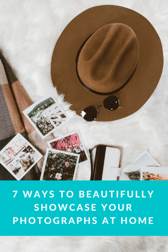 7 Ways to Beautifully Showcase your Photographs at Home