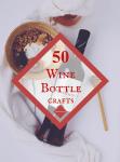DIY Wine Bottle Craft Ideas: 50 Beautiful Ways to Upcycle Old Ones