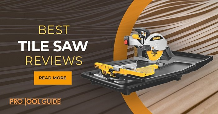 Best Tile Saw Reviews In 2019