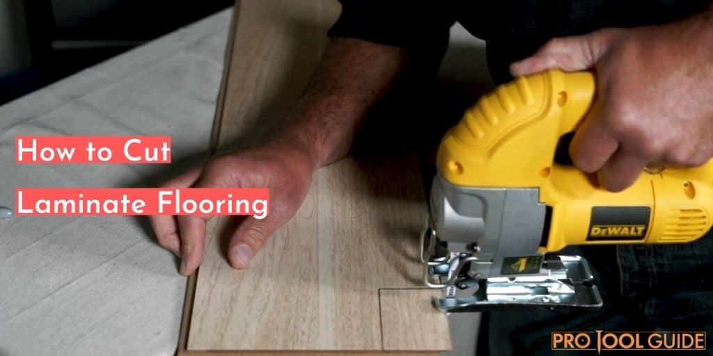 How To Cut Laminate Flooring Easy Guide, What Tool To Use To Cut Laminate Flooring