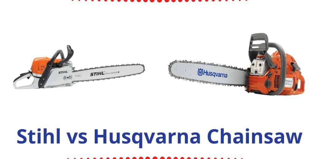 Stihl vs Husqvarna Chainsaw