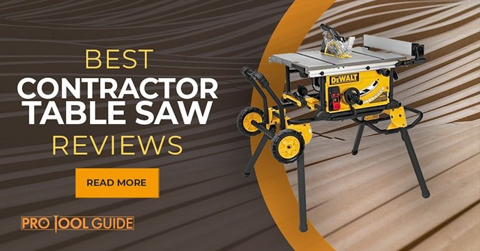 Best Contractor Table Saw Reviews in 2019