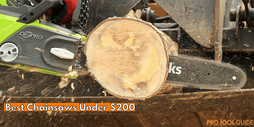 Best Chainsaws Under $200