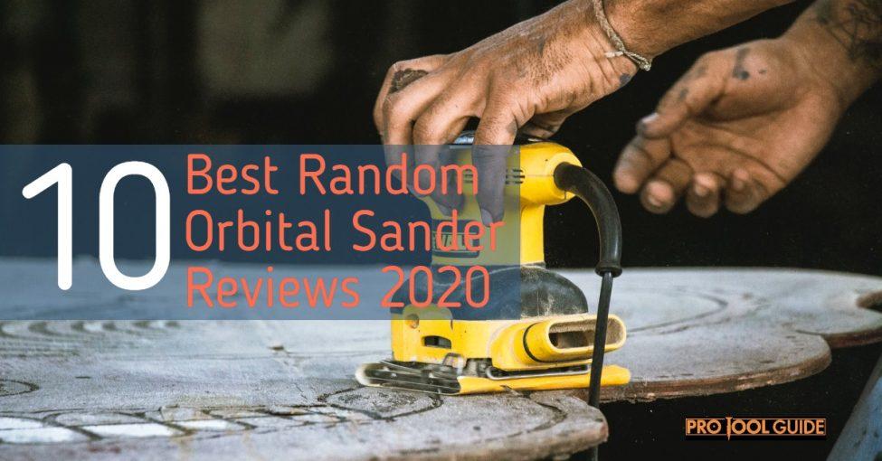 10 Best Random Orbital Sander Reviews 2020