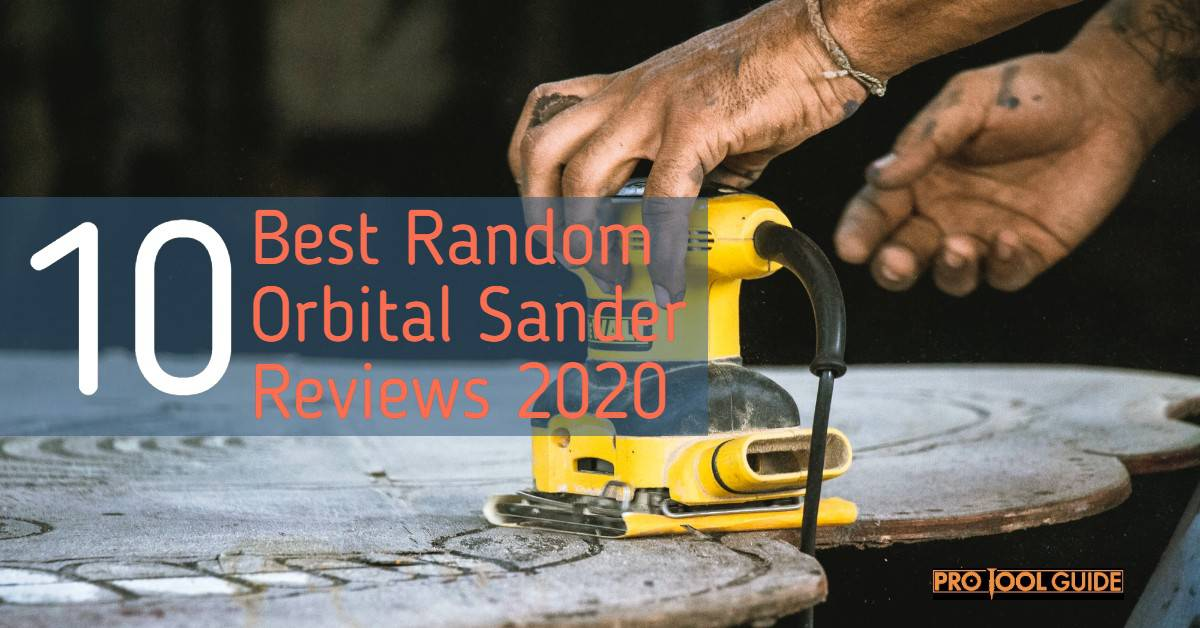 10 Best Random Orbital Sander Reviews 2020