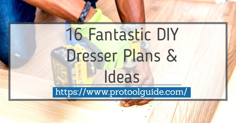 16 Fantastic DIY Dresser PLans and Ideas