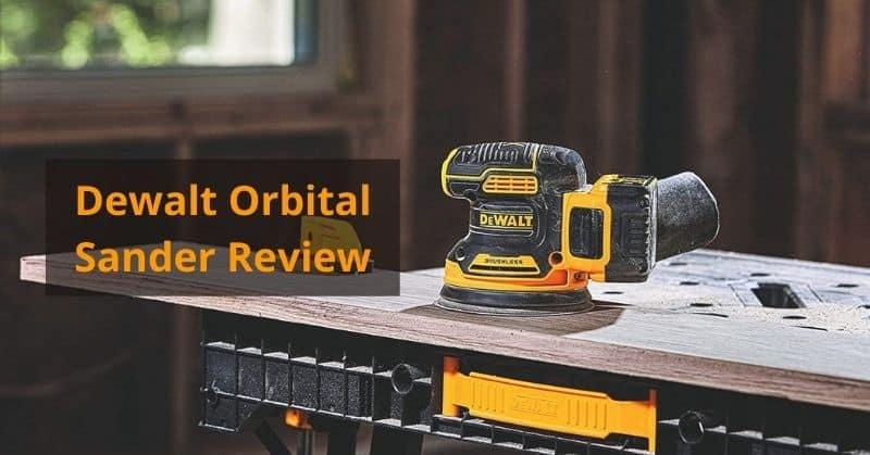 Dewalt Orbital Sander Review