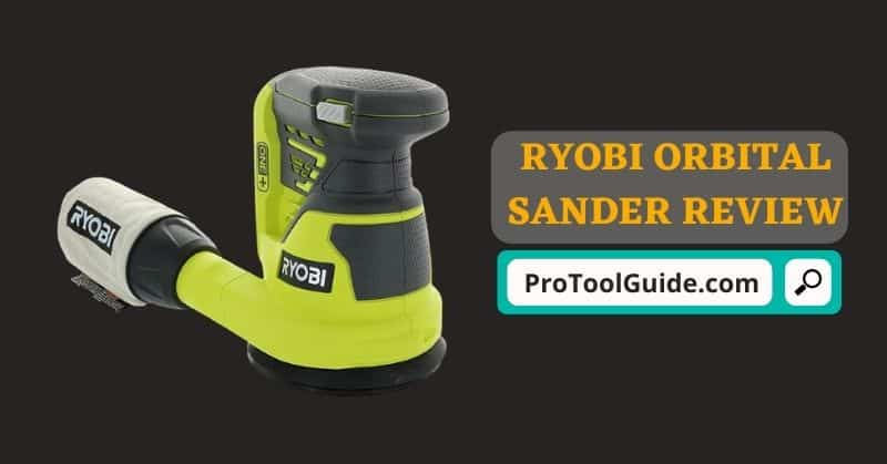 RYOBI ORBITAL SANDER REVIEW