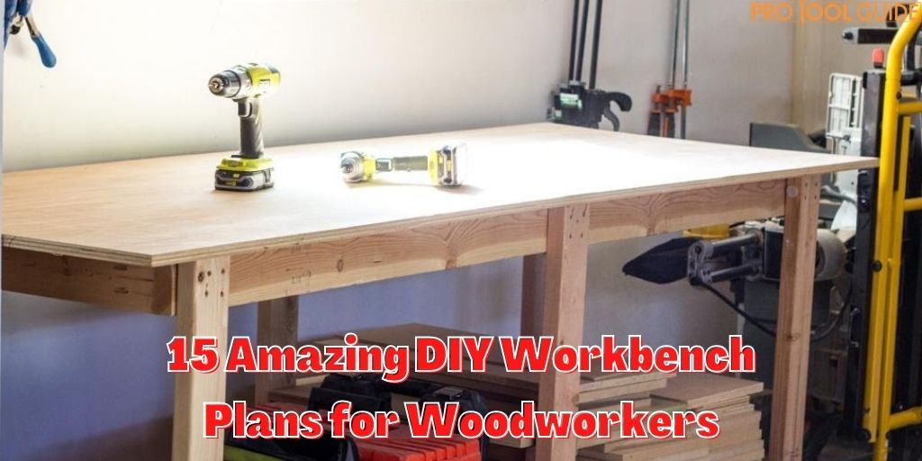 15 Amazing DIY Workbench Plans for Woodworkers