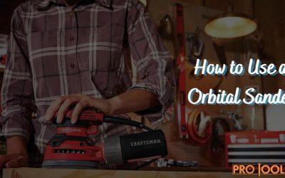 How to Use an Orbital Sander?