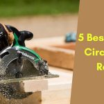 5 Best Cordless Circular Saw Reviews 2021