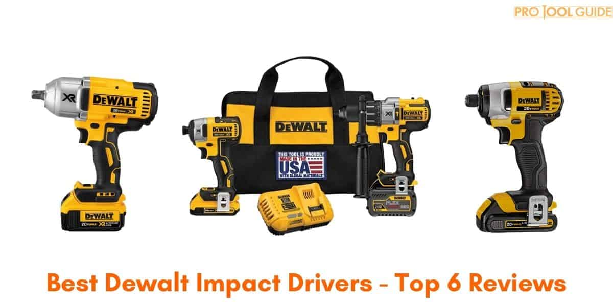 Best Dewalt Impact Driver in 2021 (Top 6 Reviews)