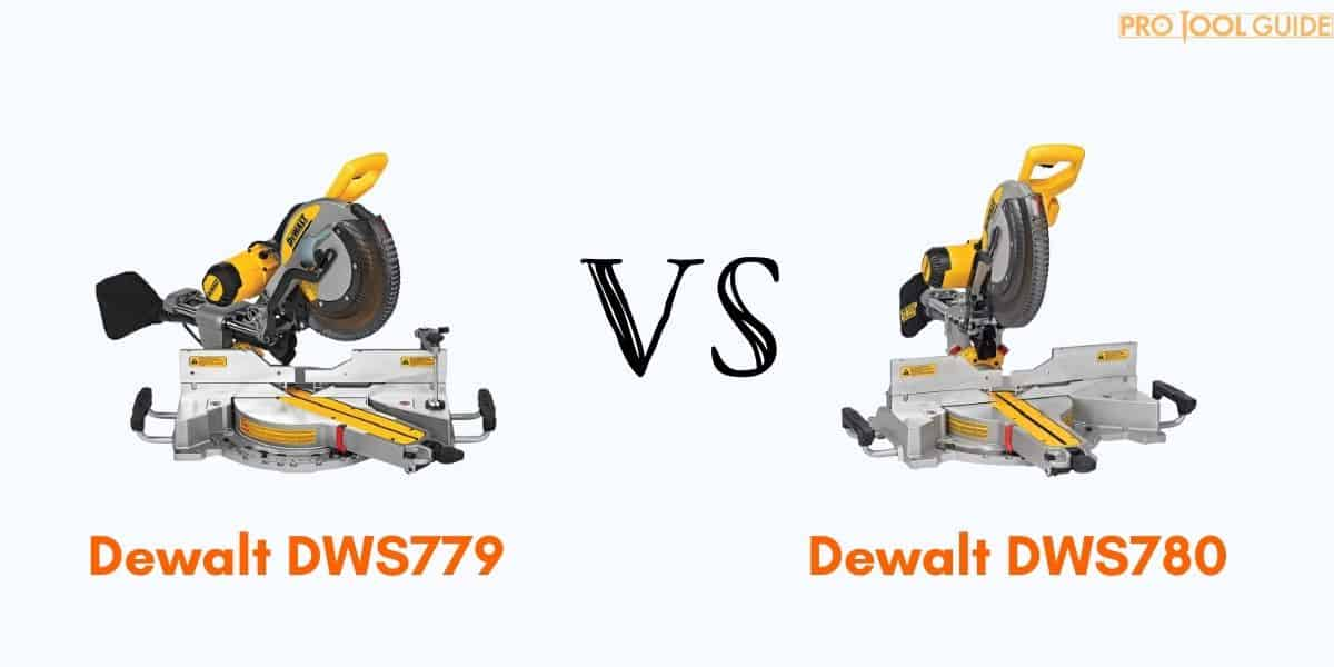 Dewalt DWS779 vs DWS780 – Which Model Wins the Battle?